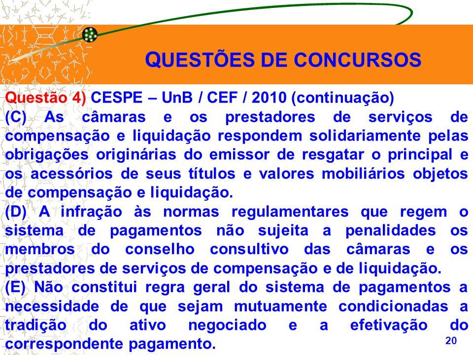QUESTÕES DE CONCURSOS Questão 4) CESPE – UnB / CEF / 2010 (continuação)