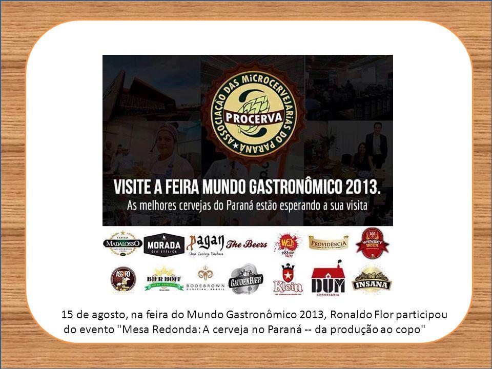 15 de agosto, na feira do Mundo Gastronômico 2013, Ronaldo Flor participou