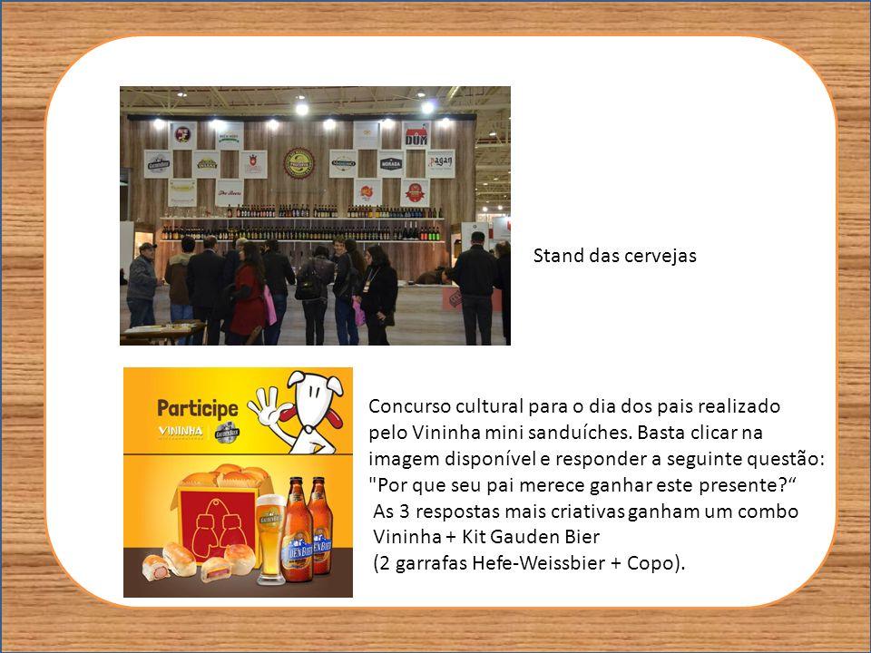 Stand das cervejas Concurso cultural para o dia dos pais realizado. pelo Vininha mini sanduíches. Basta clicar na.