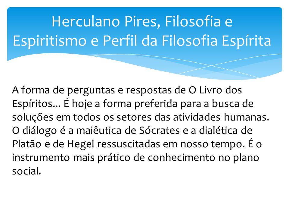 Herculano Pires, Filosofia e Espiritismo e Perfil da Filosofia Espírita