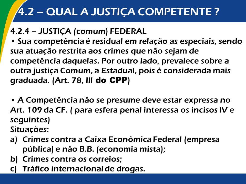 4.2 – QUAL A JUSTIÇA COMPETENTE