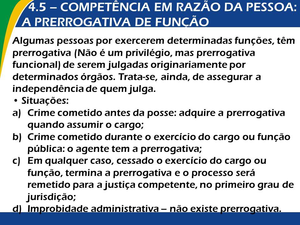 4.5 – COMPETÊNCIA EM RAZÃO DA PESSOA: A PRERROGATIVA DE FUNÇÃO