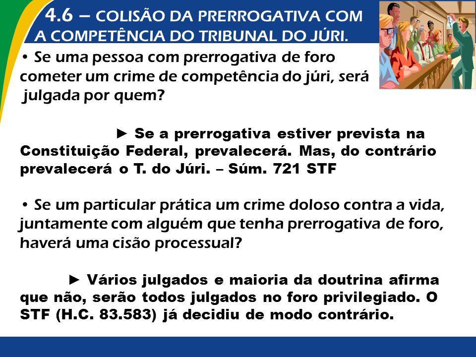 4.6 – COLISÃO DA PRERROGATIVA COM A COMPETÊNCIA DO TRIBUNAL DO JÚRI.