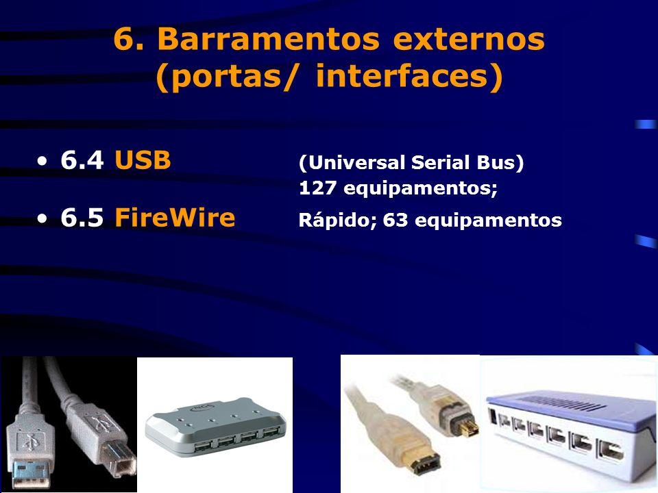 6. Barramentos externos (portas/ interfaces)