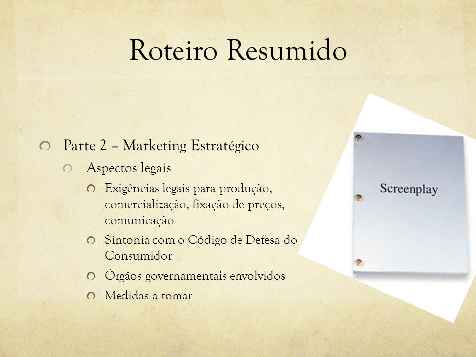 Roteiro Resumido Parte 2 – Marketing Estratégico Aspectos legais