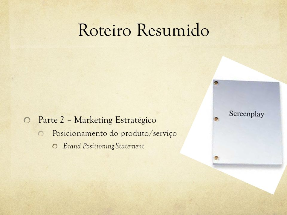 Roteiro Resumido Parte 2 – Marketing Estratégico