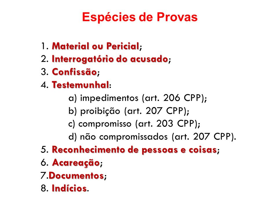 Espécies de Provas 1. Material ou Pericial;