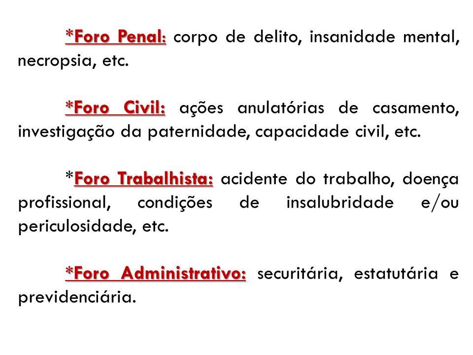 *Foro Administrativo: securitária, estatutária e previdenciária.