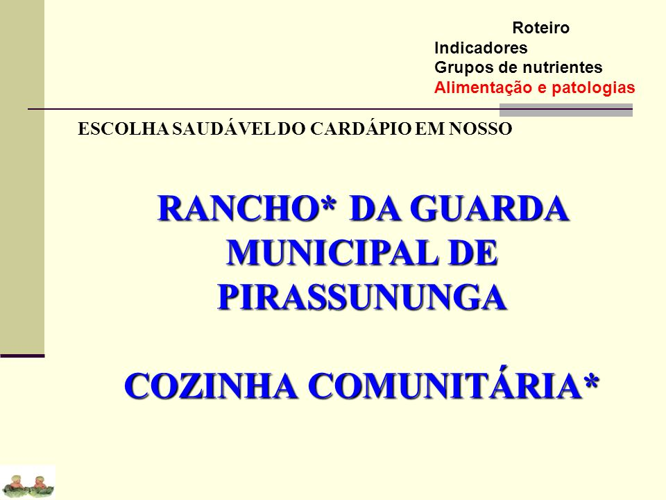 RANCHO* DA GUARDA MUNICIPAL DE PIRASSUNUNGA