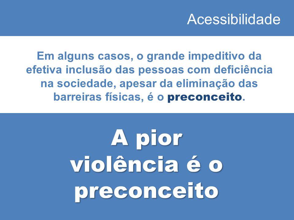 A pior violência é o preconceito