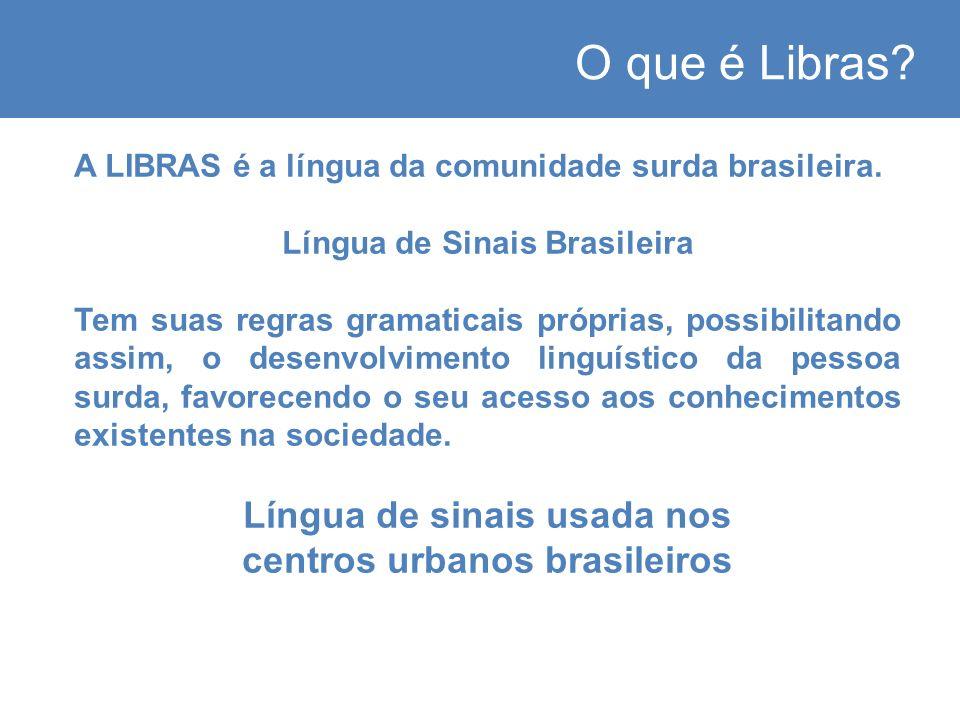 O que é Libras Língua de sinais usada nos centros urbanos brasileiros