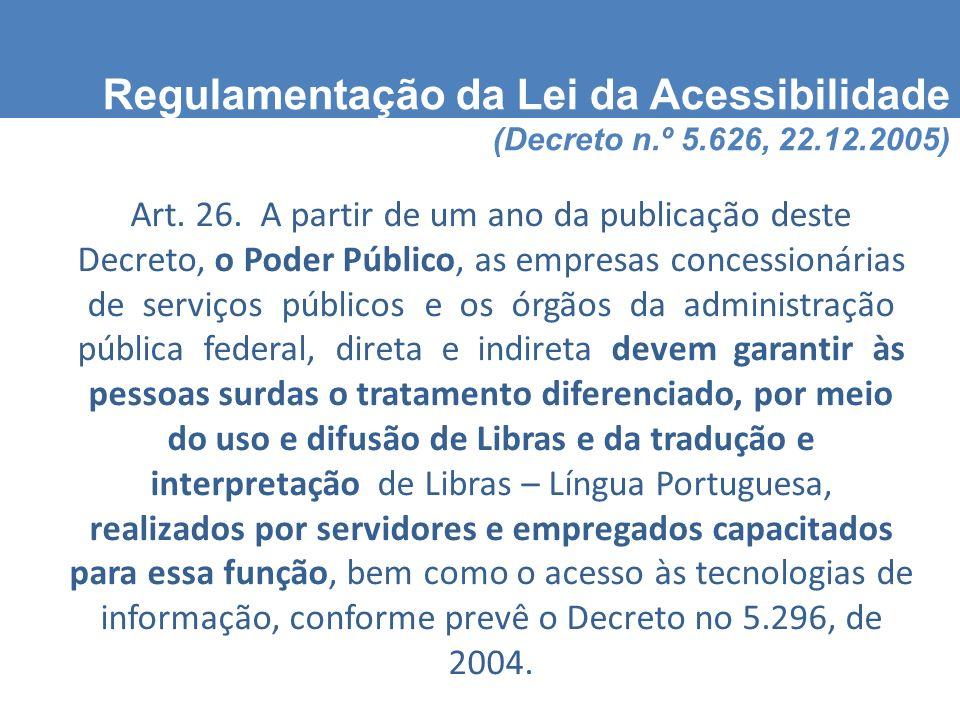 Regulamentação da Lei da Acessibilidade (Decreto n. º 5. 626, 22. 12