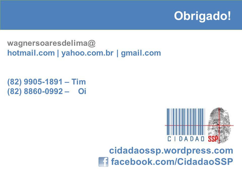 Obrigado! cidadaossp.wordpress.com facebook.com/CidadaoSSP