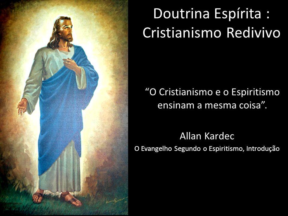 Doutrina Espírita : Cristianismo Redivivo