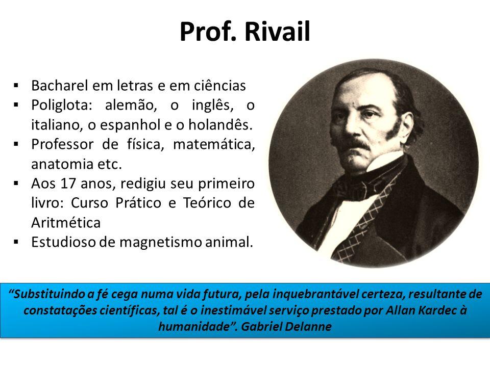 Prof. Rivail Bacharel em letras e em ciências