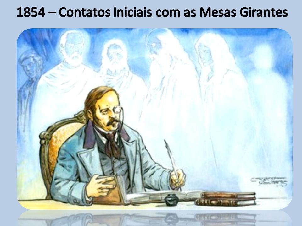 1854 – Contatos Iniciais com as Mesas Girantes