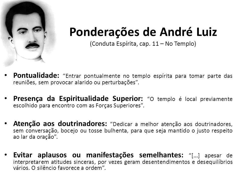 Ponderações de André Luiz (Conduta Espírita, cap. 11 – No Templo)