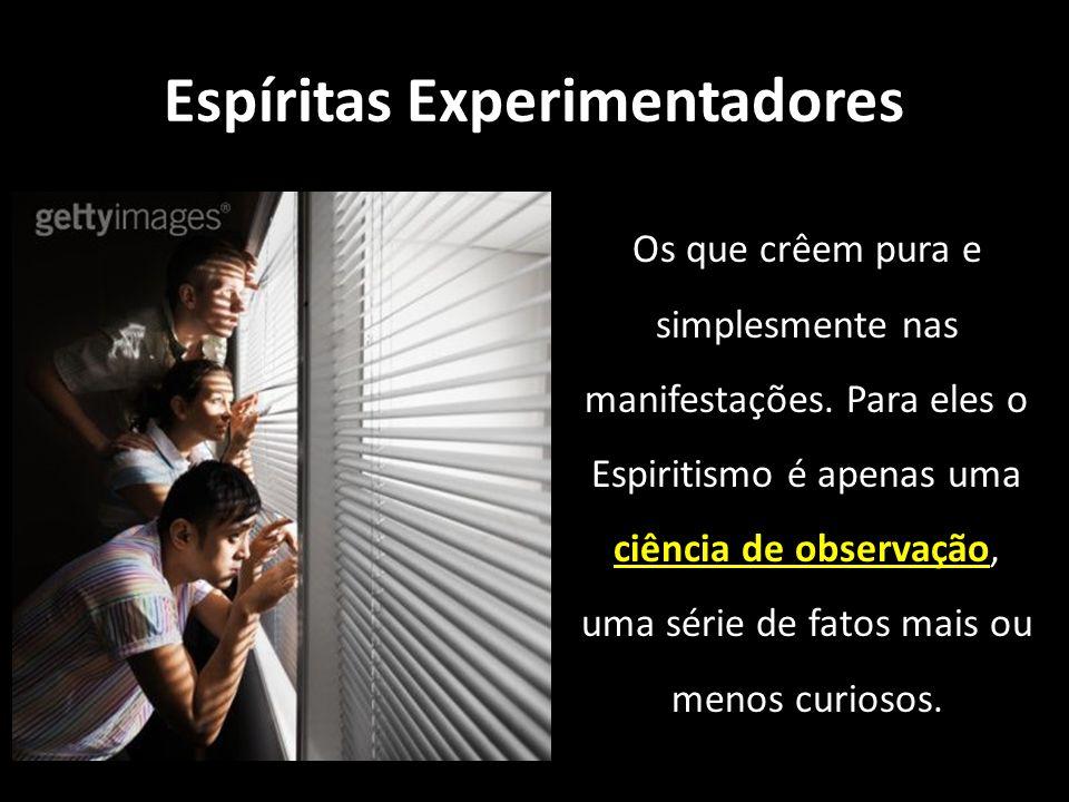 Espíritas Experimentadores