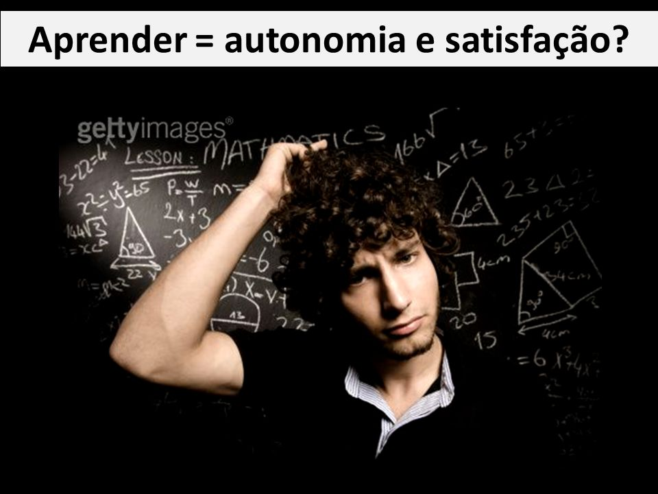 Aprender = autonomia e satisfação