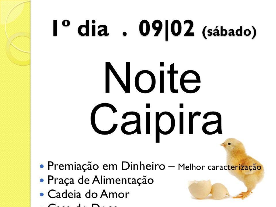 Noite Caipira 1º dia . 09|02 (sábado)
