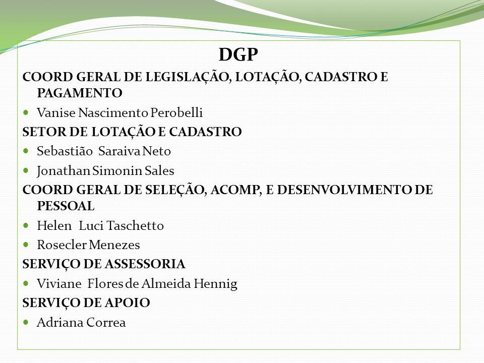 DGP COORD GERAL DE LEGISLAÇÃO, LOTAÇÃO, CADASTRO E PAGAMENTO