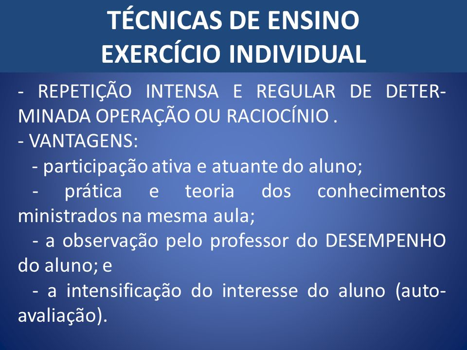 TÉCNICAS DE ENSINO EXERCÍCIO INDIVIDUAL