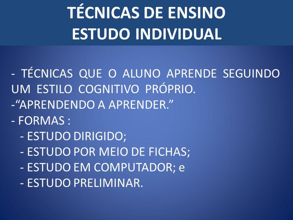 TÉCNICAS DE ENSINO ESTUDO INDIVIDUAL