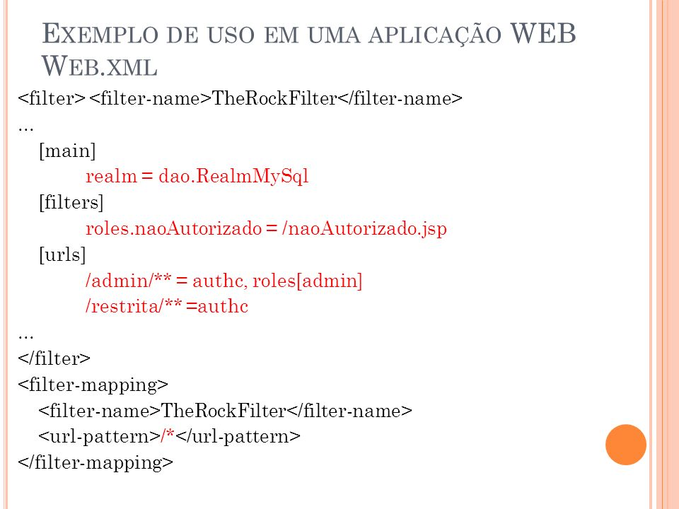 Exemplo de uso em uma aplicação WEB Web.xml