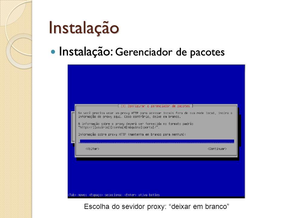 Instalação Instalação: Gerenciador de pacotes