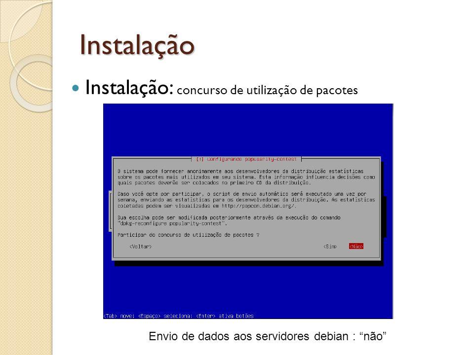 Instalação Instalação: concurso de utilização de pacotes