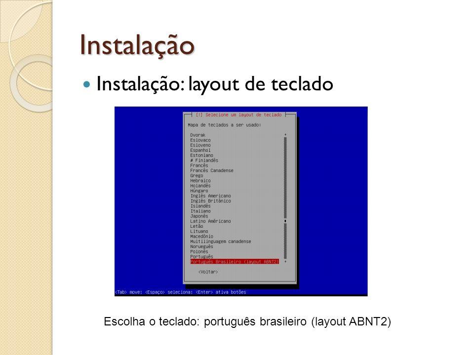 Instalação Instalação: layout de teclado