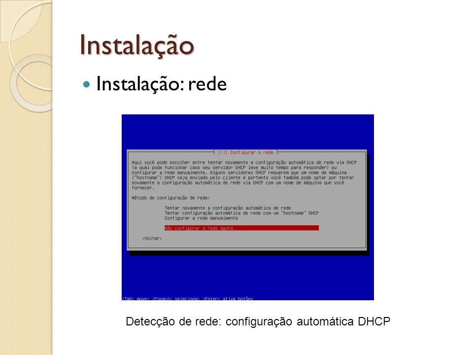 Instalação Instalação: rede