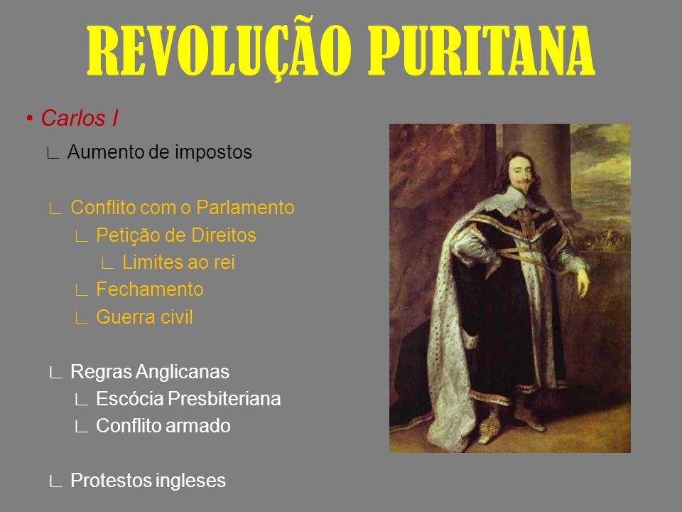 REVOLUÇÃO PURITANA • Carlos I ∟ Aumento de impostos