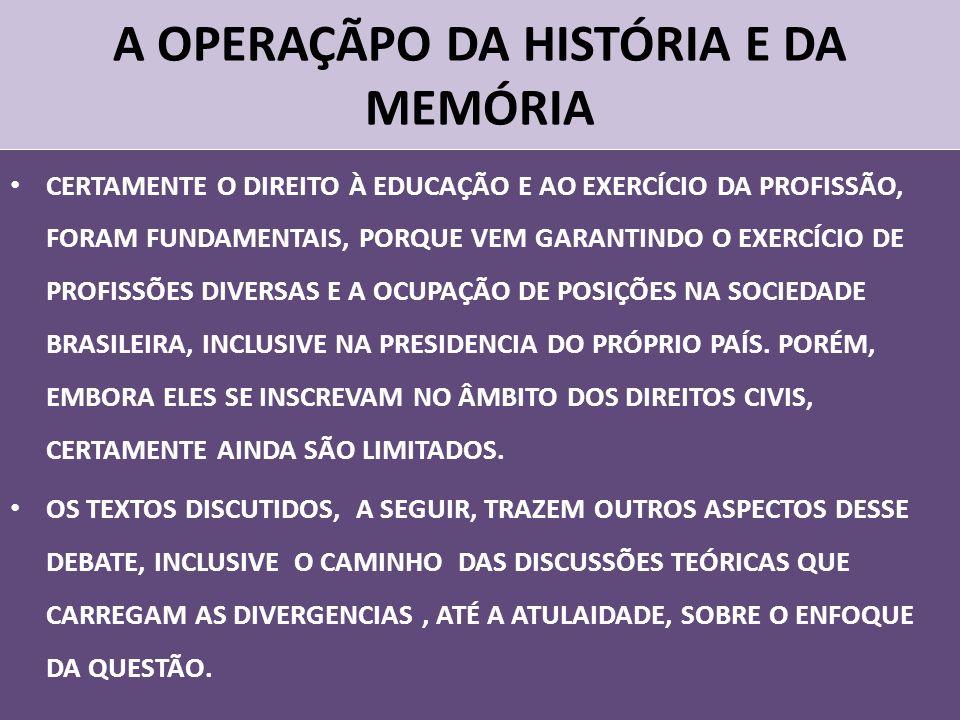 A OPERAÇÃPO DA HISTÓRIA E DA MEMÓRIA