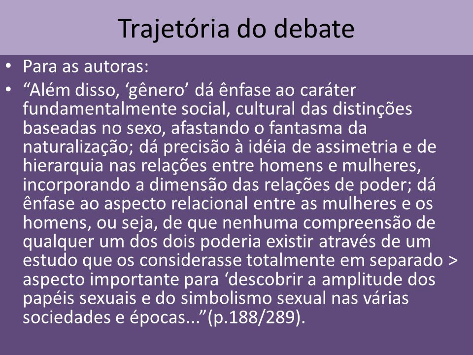 Trajetória do debate Para as autoras: