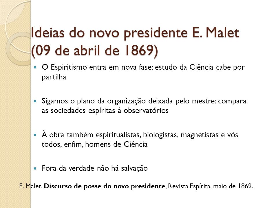 Ideias do novo presidente E. Malet (09 de abril de 1869)