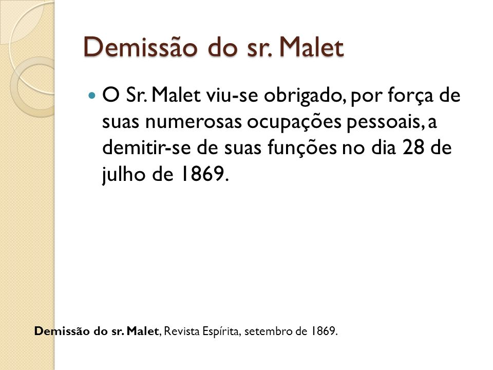 Demissão do sr. Malet