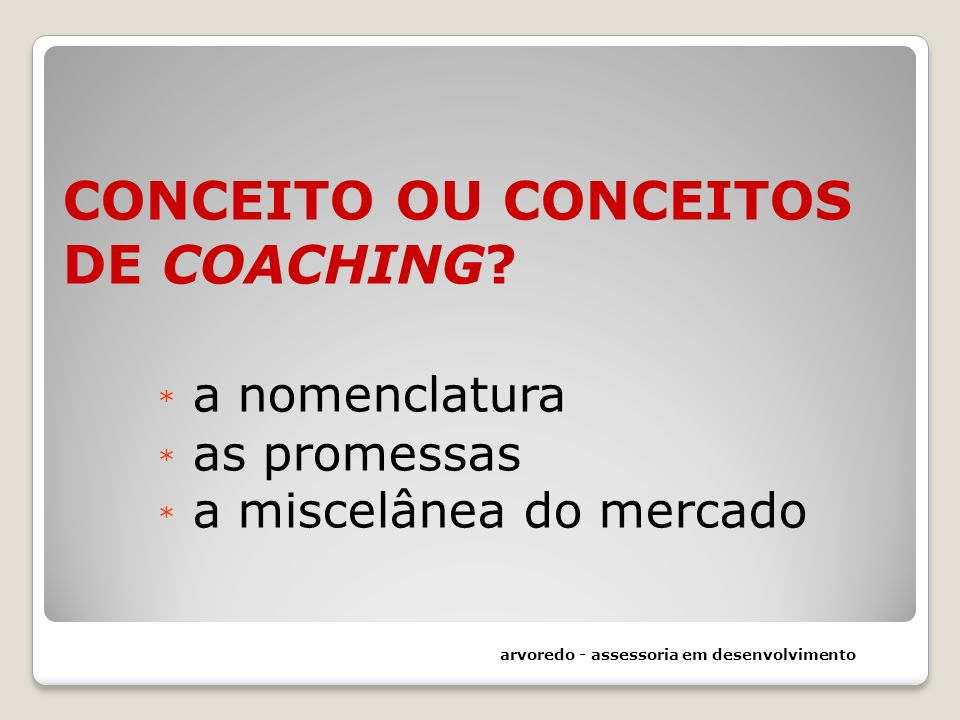 CONCEITO OU CONCEITOS DE COACHING. a nomenclatura. as promessas