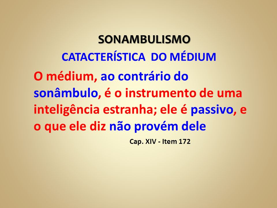 SONAMBULISMO CATACTERÍSTICA DO MÉDIUM.