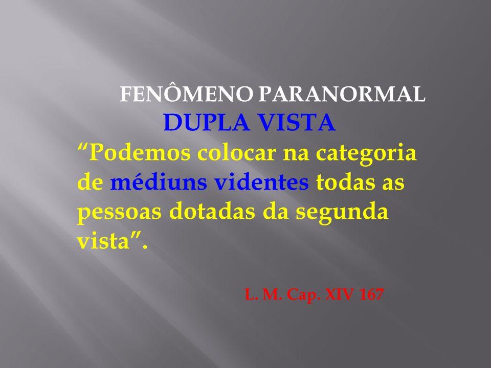 FENÔMENO PARANORMAL DUPLA VISTA