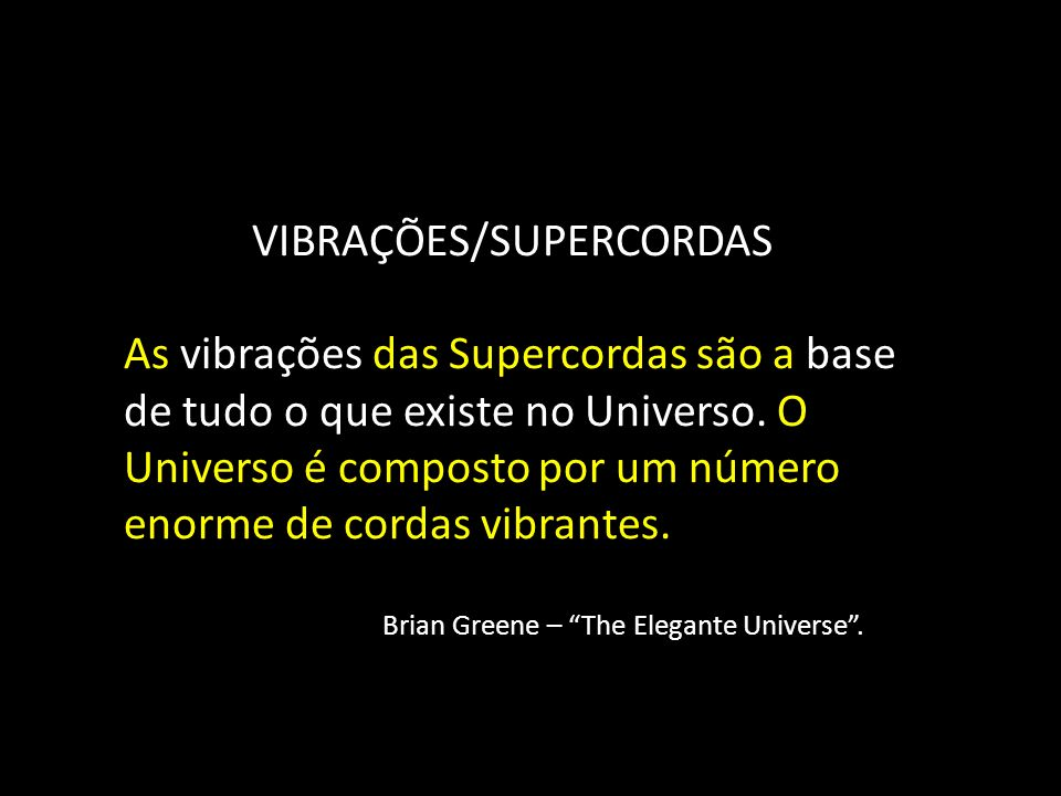 VIBRAÇÕES/SUPERCORDAS