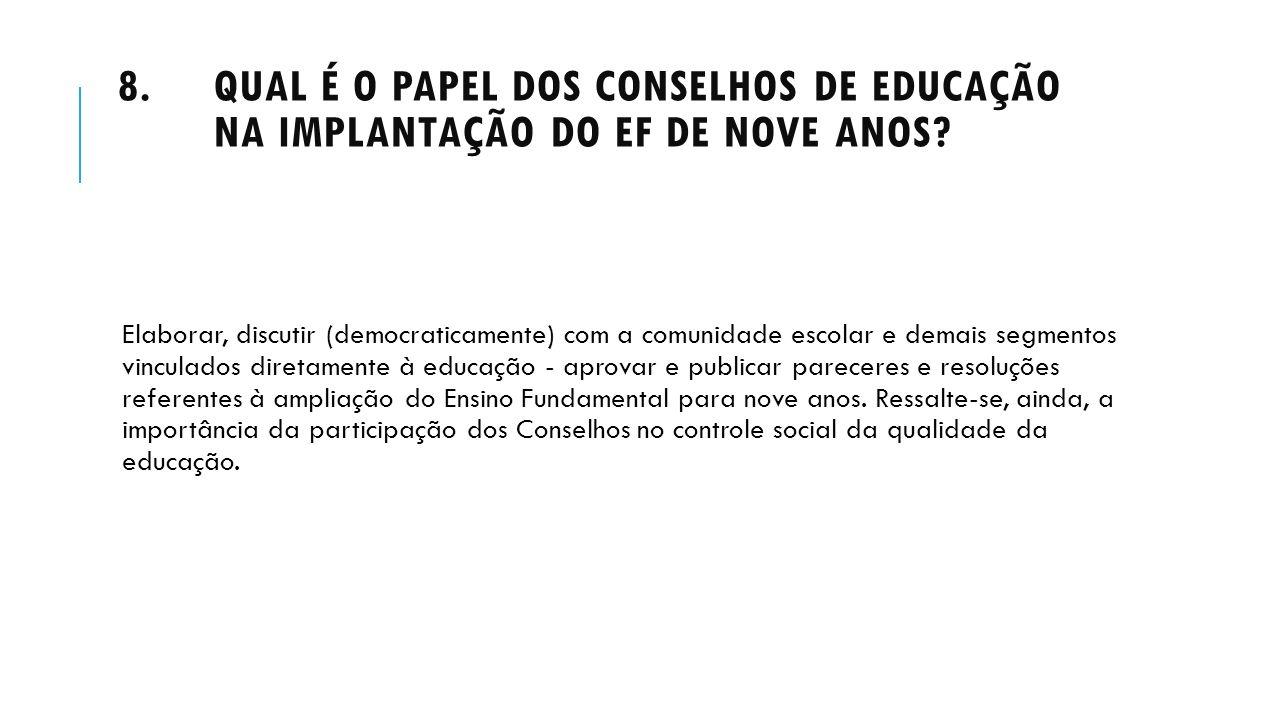 Qual é o papel dos Conselhos de Educação na implantação do EF de nove anos