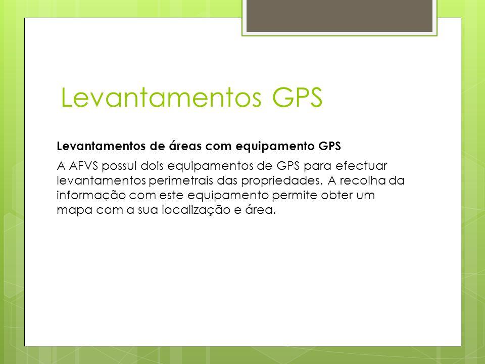 Levantamentos GPS Levantamentos de áreas com equipamento GPS.