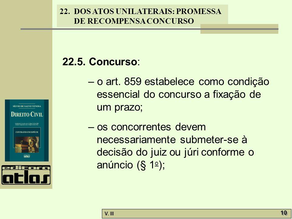 22.5. Concurso: – o art. 859 estabelece como condição essencial do concurso a fixação de um prazo;