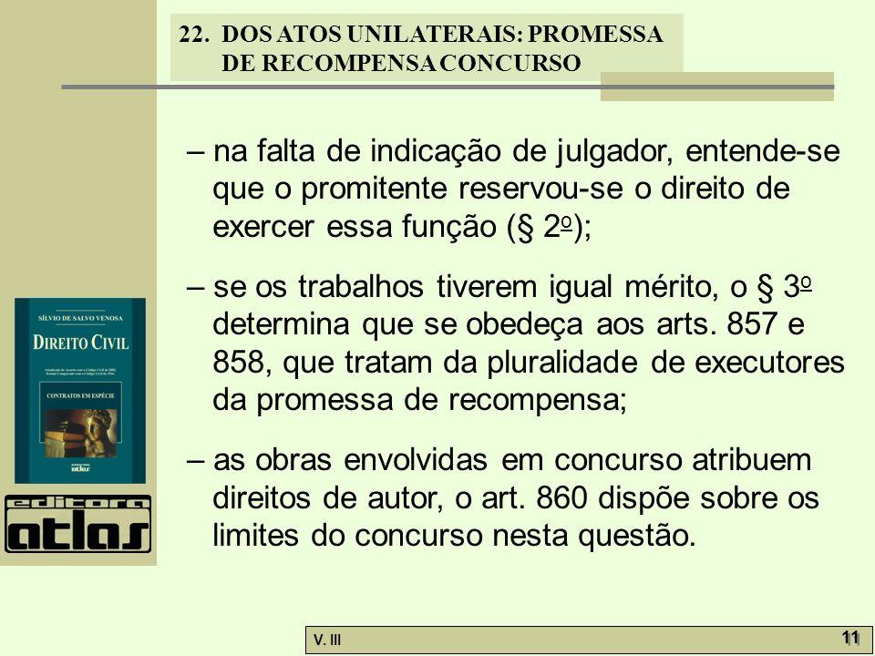 – na falta de indicação de julgador, entende-se que o promitente reservou-se o direito de exercer essa função (§ 2o);