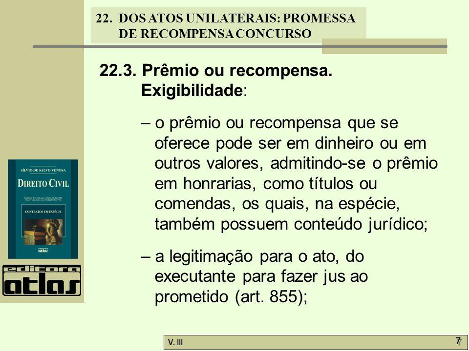 22.3. Prêmio ou recompensa. Exigibilidade:
