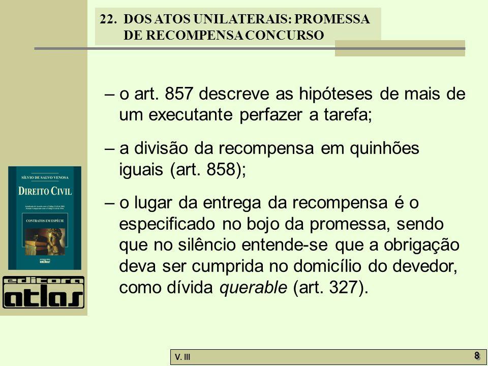 – o art. 857 descreve as hipóteses de mais de um executante perfazer a tarefa;