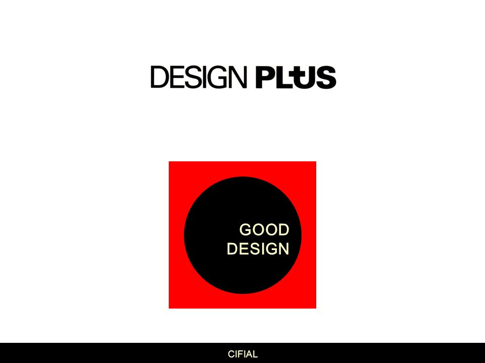 GOOD DESIGN c design Carlos Aguiar para CIFIAL CIFIAL