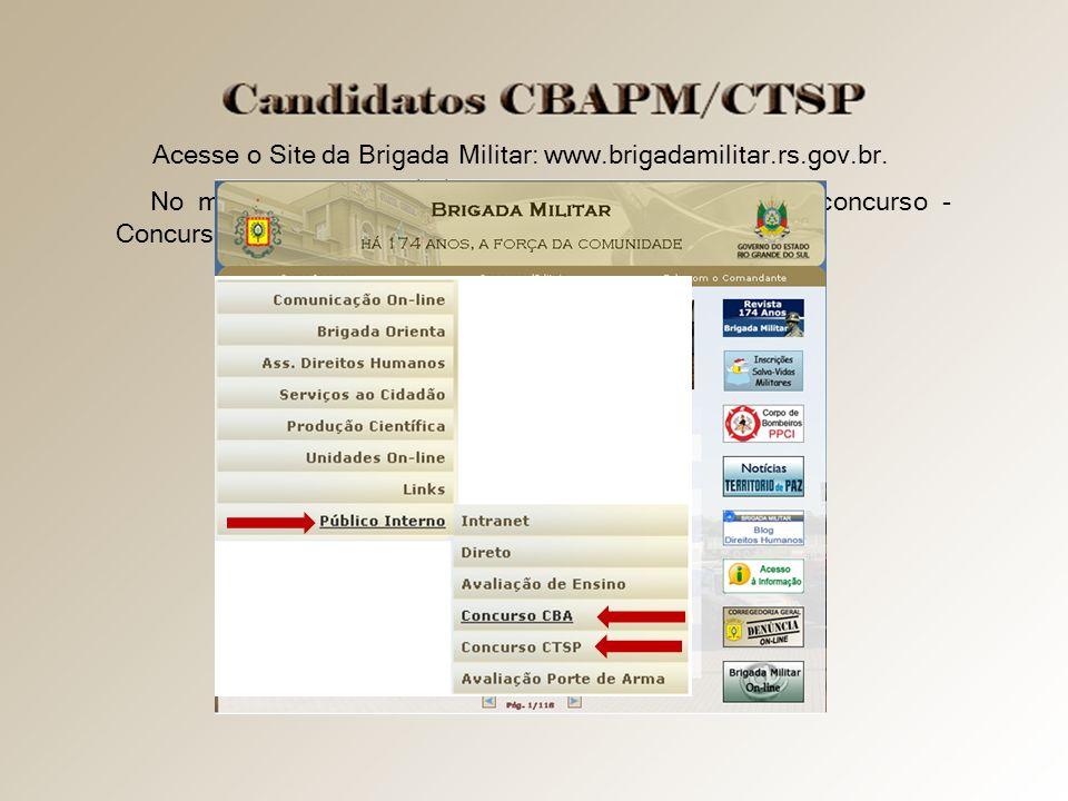 Acesse o Site da Brigada Militar: www.brigadamilitar.rs.gov.br.