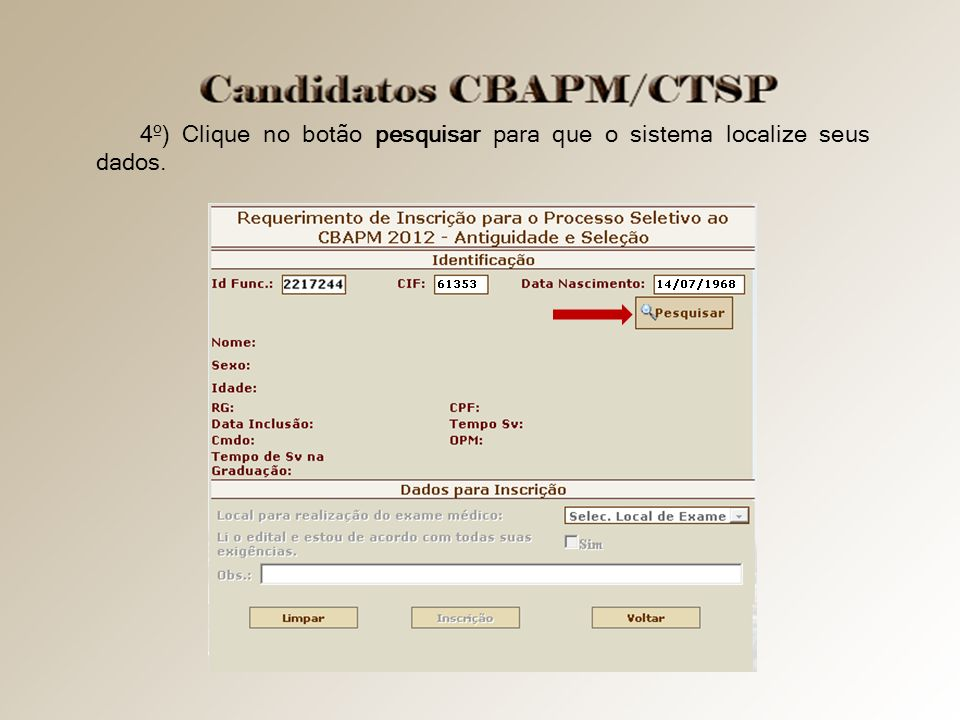 4º) Clique no botão pesquisar para que o sistema localize seus dados.